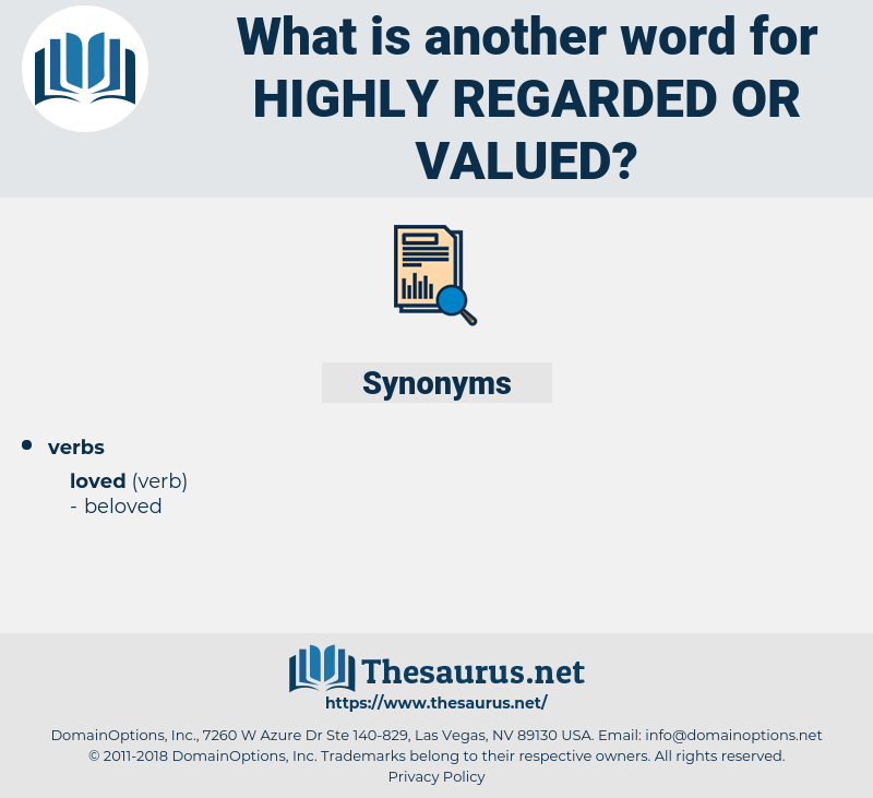 highly regarded or valued, synonym highly regarded or valued, another word for highly regarded or valued, words like highly regarded or valued, thesaurus highly regarded or valued