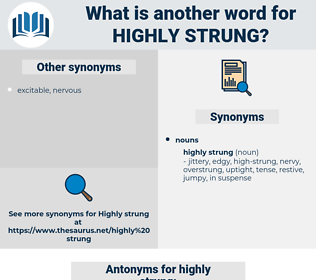 highly strung, synonym highly strung, another word for highly strung, words like highly strung, thesaurus highly strung