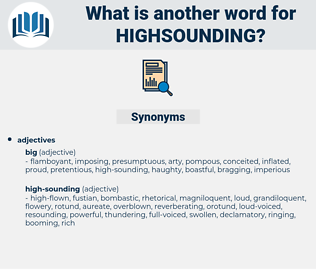 highsounding, synonym highsounding, another word for highsounding, words like highsounding, thesaurus highsounding