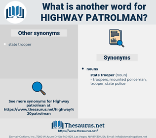 highway patrolman, synonym highway patrolman, another word for highway patrolman, words like highway patrolman, thesaurus highway patrolman