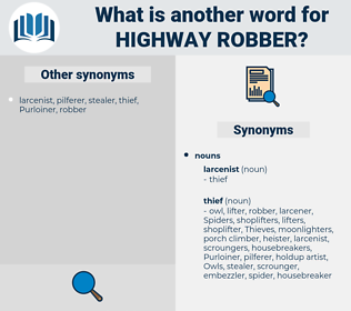 highway robber, synonym highway robber, another word for highway robber, words like highway robber, thesaurus highway robber