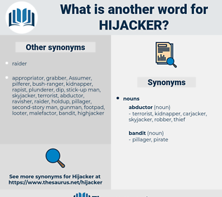 hijacker, synonym hijacker, another word for hijacker, words like hijacker, thesaurus hijacker