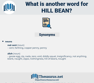 hill bean, synonym hill bean, another word for hill bean, words like hill bean, thesaurus hill bean