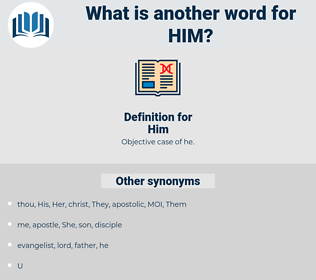 Him, synonym Him, another word for Him, words like Him, thesaurus Him