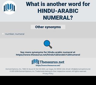 Hindu-Arabic numeral, synonym Hindu-Arabic numeral, another word for Hindu-Arabic numeral, words like Hindu-Arabic numeral, thesaurus Hindu-Arabic numeral