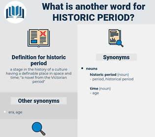 historic period, synonym historic period, another word for historic period, words like historic period, thesaurus historic period