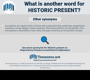historic present, synonym historic present, another word for historic present, words like historic present, thesaurus historic present