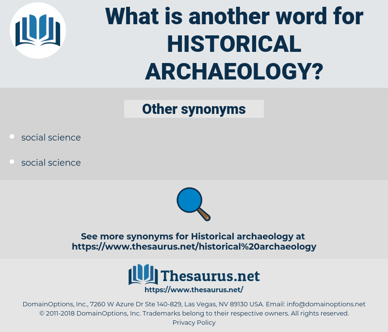 historical archaeology, synonym historical archaeology, another word for historical archaeology, words like historical archaeology, thesaurus historical archaeology