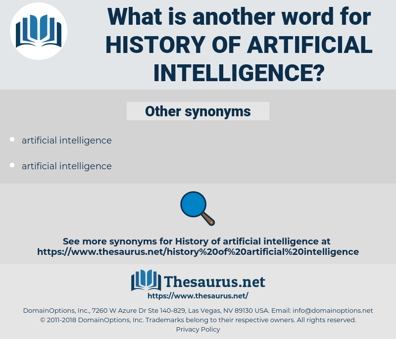history of artificial intelligence, synonym history of artificial intelligence, another word for history of artificial intelligence, words like history of artificial intelligence, thesaurus history of artificial intelligence