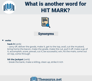 hit mark, synonym hit mark, another word for hit mark, words like hit mark, thesaurus hit mark