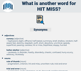 hit miss, synonym hit miss, another word for hit miss, words like hit miss, thesaurus hit miss