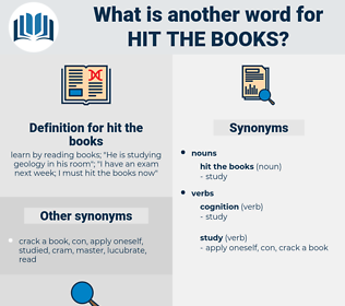 hit the books, synonym hit the books, another word for hit the books, words like hit the books, thesaurus hit the books
