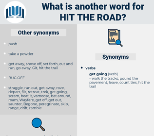 hit the road, synonym hit the road, another word for hit the road, words like hit the road, thesaurus hit the road