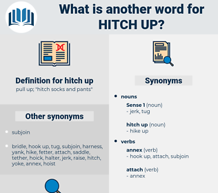 hitch up, synonym hitch up, another word for hitch up, words like hitch up, thesaurus hitch up