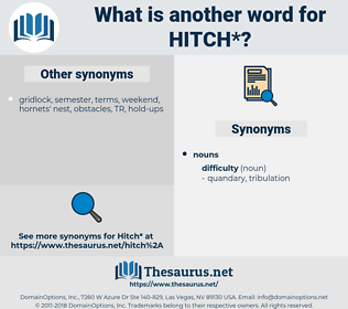 hitch, synonym hitch, another word for hitch, words like hitch, thesaurus hitch