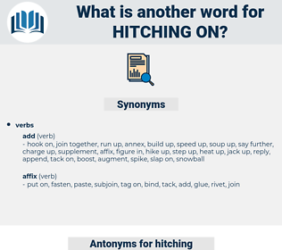 hitching on, synonym hitching on, another word for hitching on, words like hitching on, thesaurus hitching on