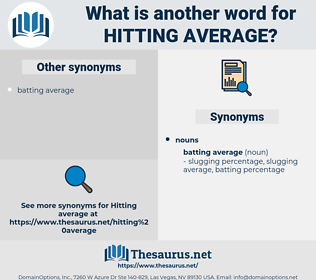 hitting average, synonym hitting average, another word for hitting average, words like hitting average, thesaurus hitting average