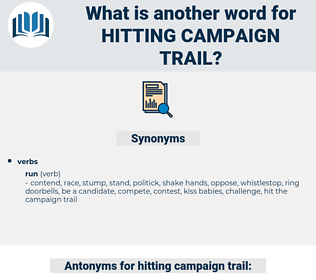 hitting campaign trail, synonym hitting campaign trail, another word for hitting campaign trail, words like hitting campaign trail, thesaurus hitting campaign trail
