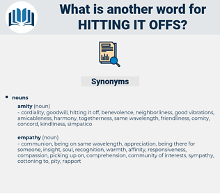 hitting it offs, synonym hitting it offs, another word for hitting it offs, words like hitting it offs, thesaurus hitting it offs