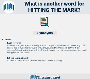 hitting the mark, synonym hitting the mark, another word for hitting the mark, words like hitting the mark, thesaurus hitting the mark