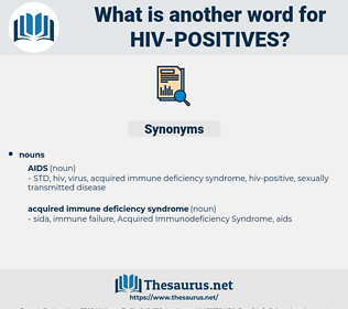 hiv-positives, synonym hiv-positives, another word for hiv-positives, words like hiv-positives, thesaurus hiv-positives