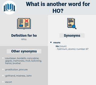 ho, synonym ho, another word for ho, words like ho, thesaurus ho