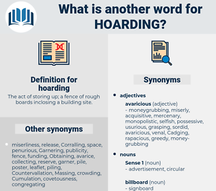 hoarding, synonym hoarding, another word for hoarding, words like hoarding, thesaurus hoarding