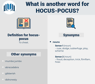 hocus pocus, synonym hocus pocus, another word for hocus pocus, words like hocus pocus, thesaurus hocus pocus