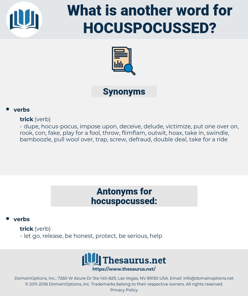 hocuspocussed, synonym hocuspocussed, another word for hocuspocussed, words like hocuspocussed, thesaurus hocuspocussed