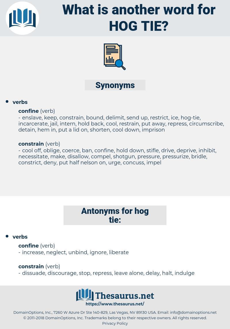 hog-tie, synonym hog-tie, another word for hog-tie, words like hog-tie, thesaurus hog-tie