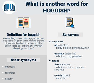 hoggish, synonym hoggish, another word for hoggish, words like hoggish, thesaurus hoggish