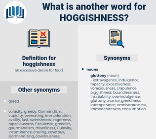 hoggishness, synonym hoggishness, another word for hoggishness, words like hoggishness, thesaurus hoggishness