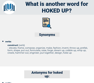 hoked up, synonym hoked up, another word for hoked up, words like hoked up, thesaurus hoked up