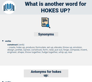 hokes up, synonym hokes up, another word for hokes up, words like hokes up, thesaurus hokes up