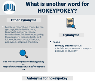 hokeypokey, synonym hokeypokey, another word for hokeypokey, words like hokeypokey, thesaurus hokeypokey