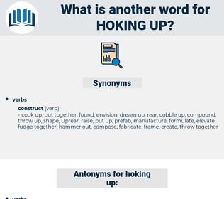 hoking up, synonym hoking up, another word for hoking up, words like hoking up, thesaurus hoking up