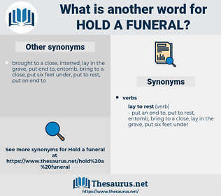 hold a funeral, synonym hold a funeral, another word for hold a funeral, words like hold a funeral, thesaurus hold a funeral