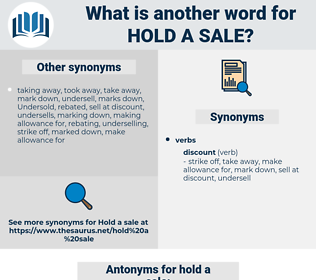 hold a sale, synonym hold a sale, another word for hold a sale, words like hold a sale, thesaurus hold a sale