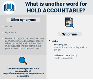 hold accountable, synonym hold accountable, another word for hold accountable, words like hold accountable, thesaurus hold accountable