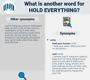 hold everything, synonym hold everything, another word for hold everything, words like hold everything, thesaurus hold everything