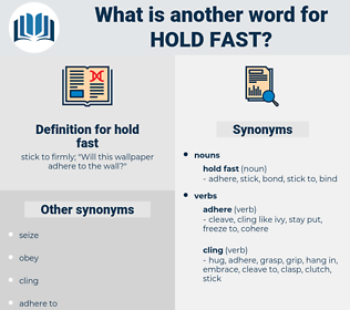 hold fast, synonym hold fast, another word for hold fast, words like hold fast, thesaurus hold fast