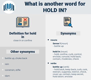 hold in, synonym hold in, another word for hold in, words like hold in, thesaurus hold in