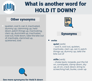 hold it down, synonym hold it down, another word for hold it down, words like hold it down, thesaurus hold it down