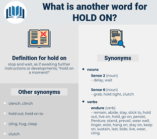 hold on, synonym hold on, another word for hold on, words like hold on, thesaurus hold on