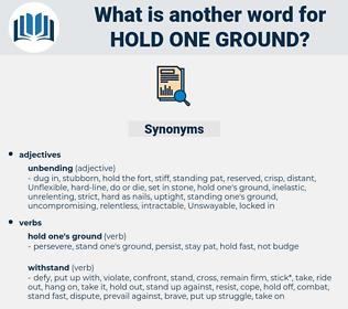 hold one ground, synonym hold one ground, another word for hold one ground, words like hold one ground, thesaurus hold one ground
