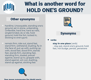 hold one's ground, synonym hold one's ground, another word for hold one's ground, words like hold one's ground, thesaurus hold one's ground