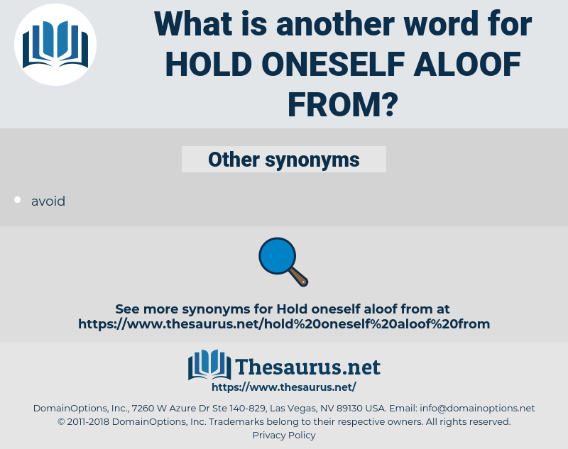 hold oneself aloof from, synonym hold oneself aloof from, another word for hold oneself aloof from, words like hold oneself aloof from, thesaurus hold oneself aloof from