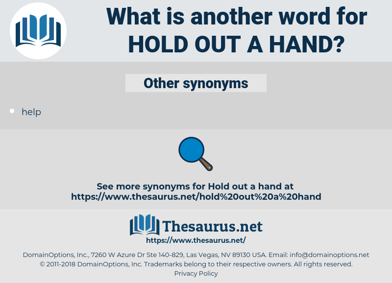 Hold out a hand, synonym Hold out a hand, another word for Hold out a hand, words like Hold out a hand, thesaurus Hold out a hand