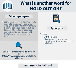 hold out on, synonym hold out on, another word for hold out on, words like hold out on, thesaurus hold out on