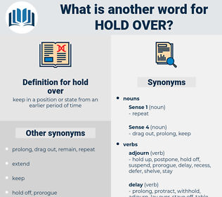 hold over, synonym hold over, another word for hold over, words like hold over, thesaurus hold over